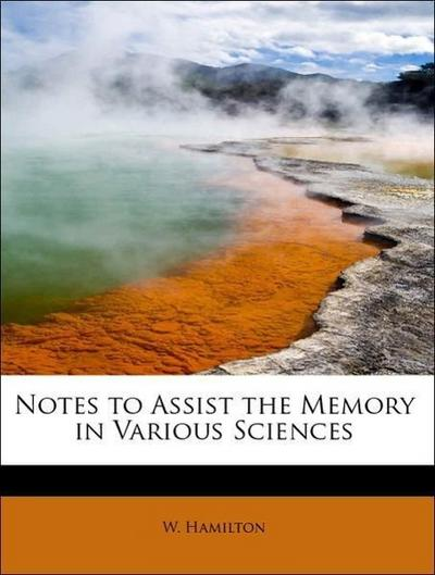 Notes to Assist the Memory in Various Sciences