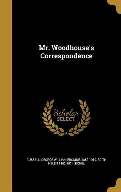 MR WOODHOUSES CORRESPONDENCE