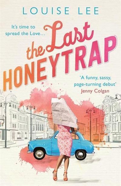 The Last Honeytrap: Florence Love 1 - Headline - Taschenbuch, Englisch, Louise Lee, It's time to spread the Love ..., It's time to spread the Love ...
