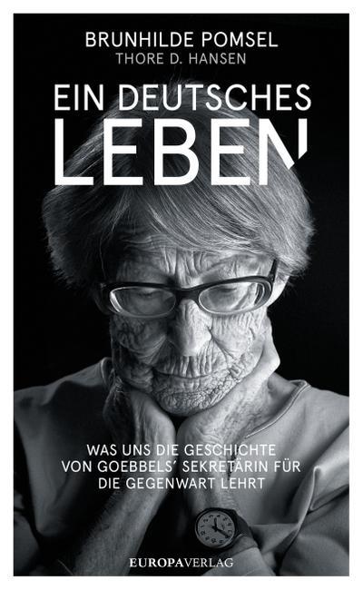 Ein Deutsches Leben; Was uns die Geschichte von Goebbels Sekretärin für die Gegenwart lehrt; Deutsch