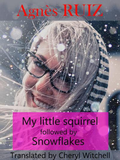 My little squirrel followed by snowflakes