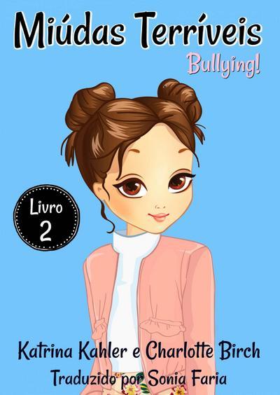 Miudas Terriveis - Livro 2 - Bullying