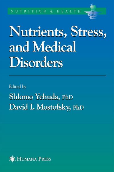 Nutrients, Stress and Medical Disorders