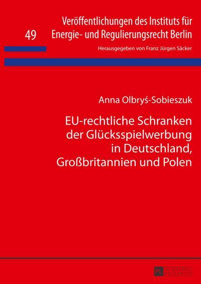 EU-rechtliche Schranken der Glücksspielwerbung in Deutschland, Großbritannien und Polen