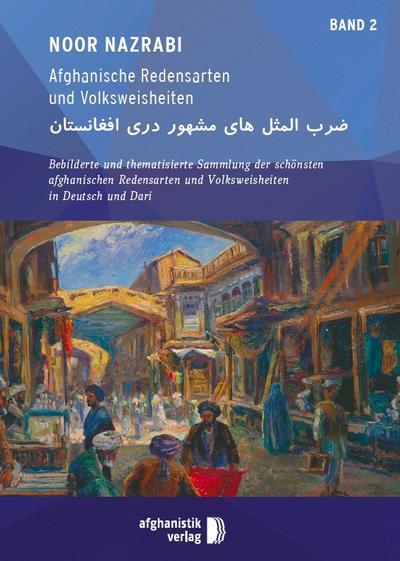 Afghanische Redensarten und Volksweisheiten. Bd.2