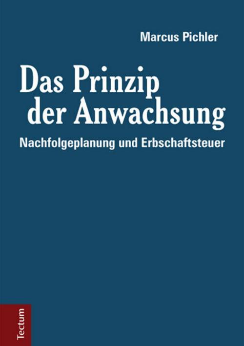 Das Prinzip der Anwachsung: Nachfolgeplanung und Erbschaftsteuer Marcus Pic ...