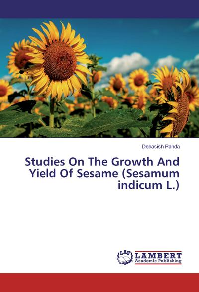 Studies On The Growth And Yield Of Sesame (Sesamum indicum L.)