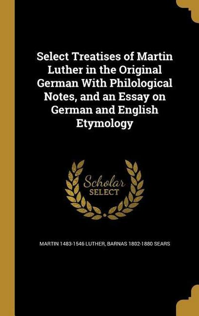 SELECT TREATISES OF MARTIN LUT