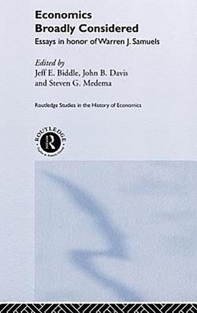 Economics Broadly Considered: Essays in Honour of Warren J. Samuels
