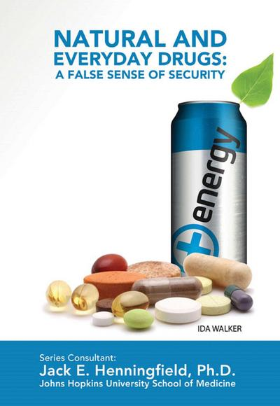 Natural and Everyday Drugs: A False Sense of Security