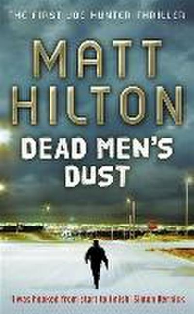 Dead Men`s Dust: The First Joe Hunter Thriller - Joe Hunter - Taschenbuch, Englisch, Matt Hilton, ,