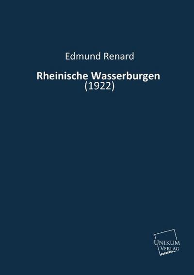 Rheinische Wasserburgen: (1922)