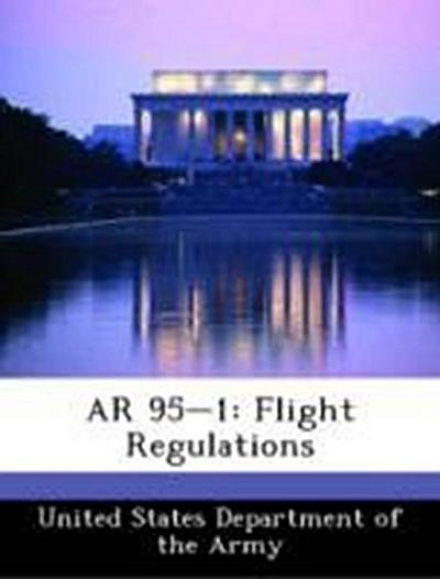 United States Department of the Army: AR 95-1: Flight Regula
