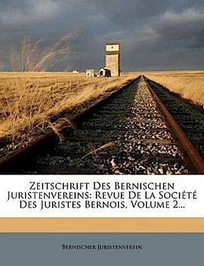 Zeitschrift des Bernischen Juristenvereins: zweiter Band