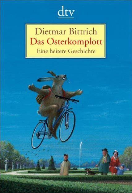 Dietmar Bittrich ~ Das Osterkomplott: Eine heitere Geschichte 9783423211260
