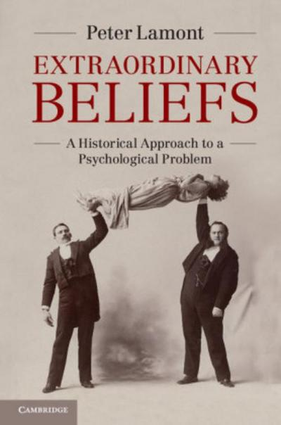 Extraordinary Beliefs: A Historical Approach to a Psychological Problem (Camb02  270619)