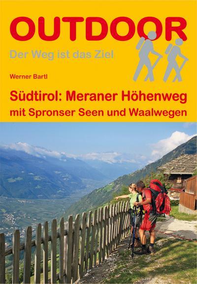 Südtirol: Meraner Höhenweg mit Spronser Seen und Waalwegen (Der Weg ist das Ziel)