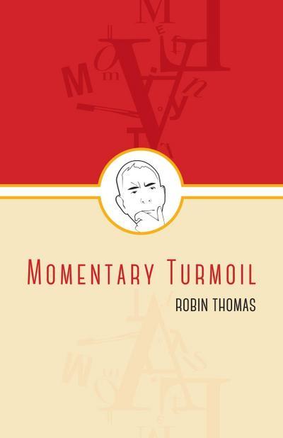 Momentary Turmoil