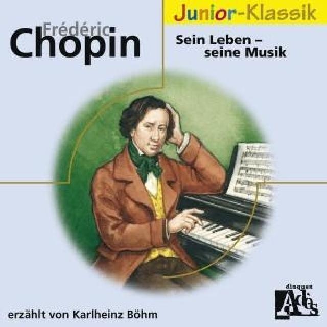Frederic Chopin: Sein Leben, seine Musik Frédéric Chopin 9783829117357