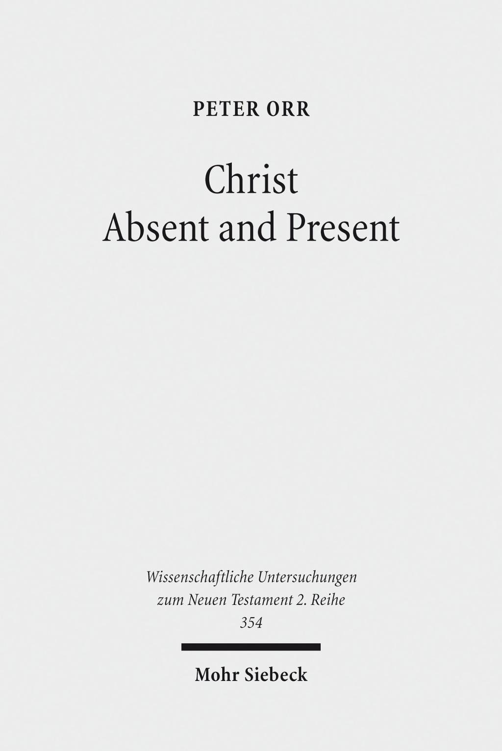 Christ Absent and Present Peter Orr