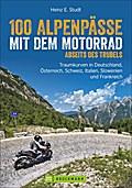 Motorradführer Alpen: 100 Alpenpässe abseits  ...