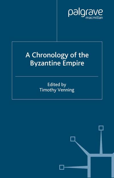 A Chronology of the Byzantine Empire