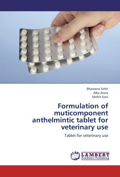 Formulation of muticomponent anthelmintic tablet for veterinary use
