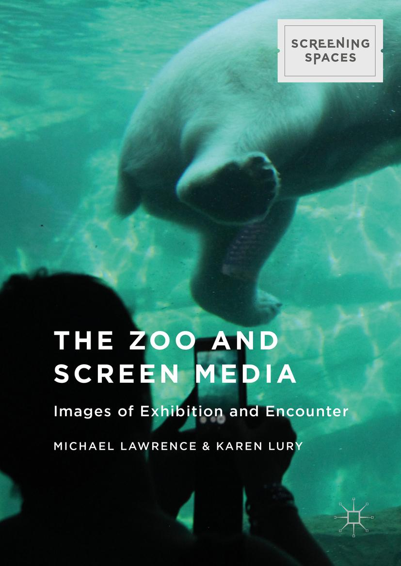 The Zoo and Screen Media | Michael Lawrence |  9781137543424