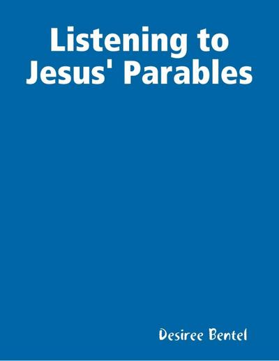 Listening to Jesus' Parables