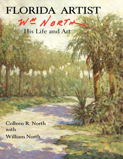 Florida Artist: Wm. North, His Life and Art