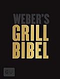 Weber's Grillbibel - Limited Edition: Perfekt ...