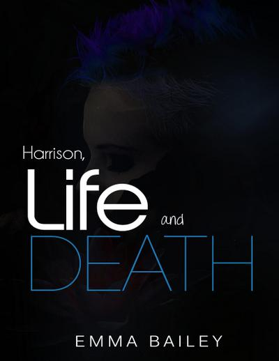 Harrison, Life and Death