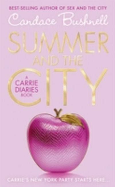 Candace Bushnell ~ Summer & The City (The Carrie Diaries) 9780007398591