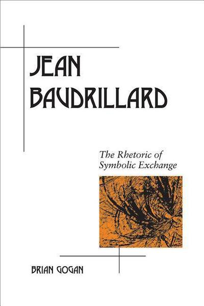 Jean Baudrillard: The Rhetoric of Symbolic Exchange