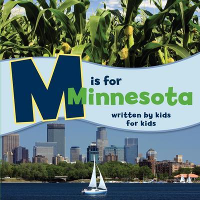 M Is for Minnesota: Written by Kids for Kids