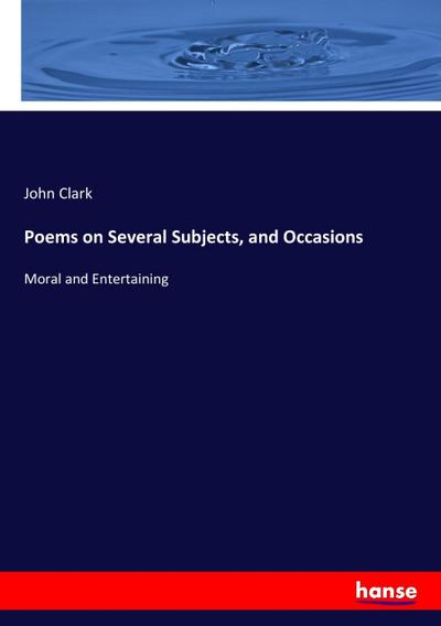 Poems on Several Subjects, and Occasions