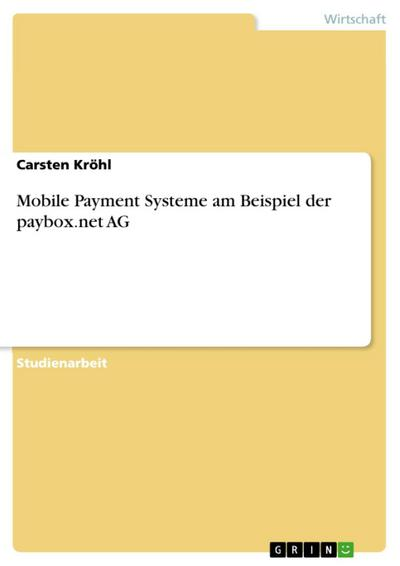 Mobile Payment Systeme am Beispiel der paybox.net AG