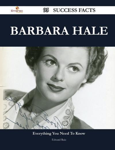Barbara Hale 95 Success Facts - Everything You Need to Know about Barbara Hale