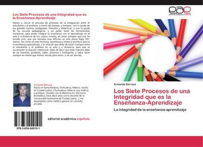 Los Siete Procesos de una Integridad que es la Enseñanza-Aprendizaje