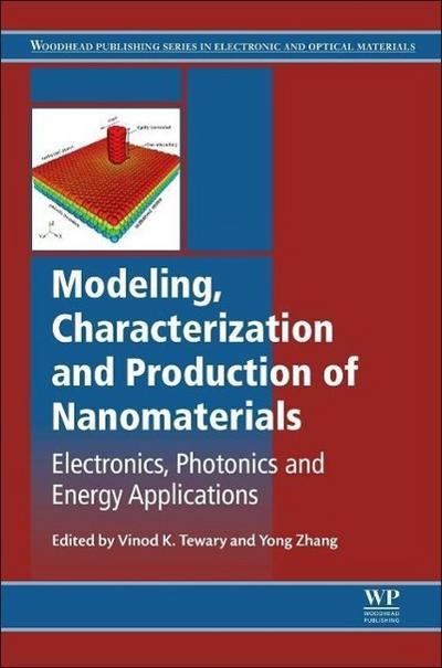 Modeling, Characterization and Production of Nanomaterials: Electronics, Photonics and Energy Applications