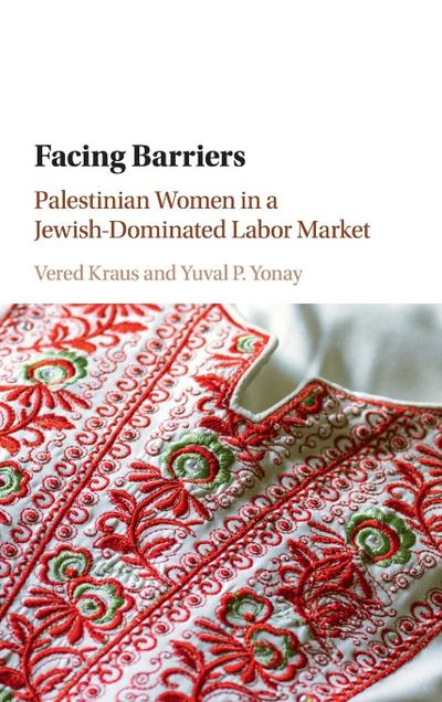 Facing Barriers: Palestinian Women in a Jewish-Dominated Labor Market
