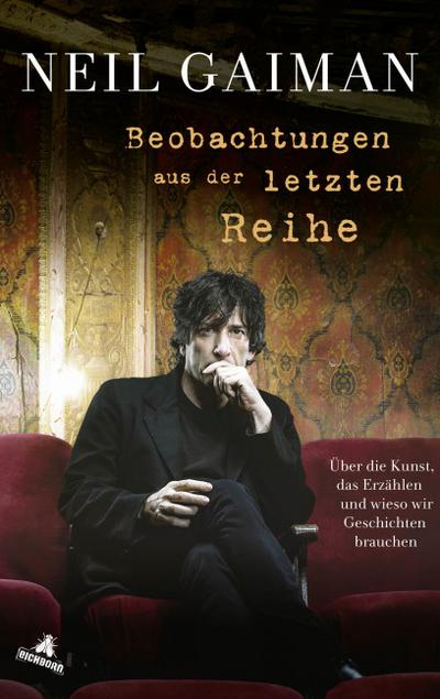 Beobachtungen aus der letzten Reihe; Über die Kunst, das Erzählen und wieso wir Geschichten brauchen; Übers. v. Schumacher, Rainer/Leò, Ruggero; Deutsch