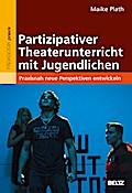 Partizipativer Theaterunterricht mit Jugendlichen