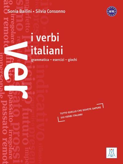 I verbi italiani: grammatica esercizi e giochi / Verbtabellen