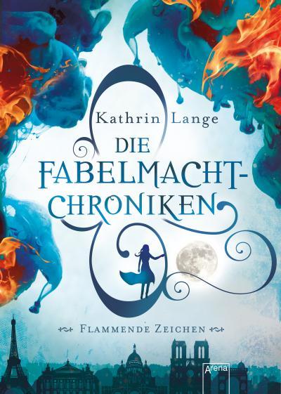 Die Fabelmacht-Chroniken. Flammende Zeichen; Deutsch