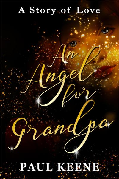 An Angel for Grandpa: A Story of Love