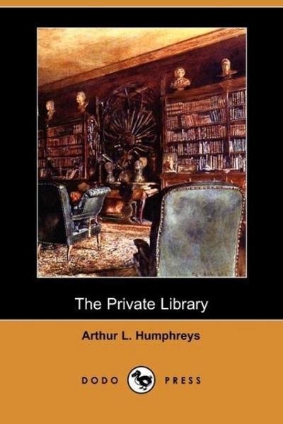 The Private Library (Dodo Press)