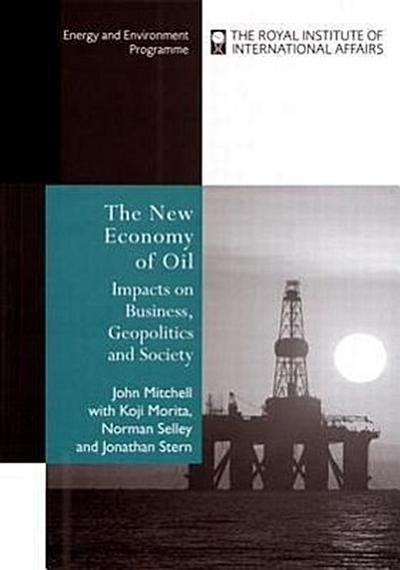 The New Economy of Oil: Impacts on Business, Geopolitics and Society