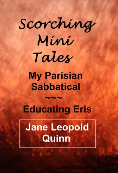 Scorching Mini Tales - Educating Eris & My Parisian Sabbatical