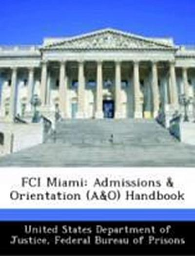 United States Department of Justice, F: FCI Miami: Admission